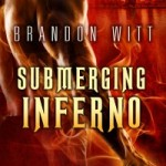 Submerging Inferno by Brandon Witt & @dreamspinners